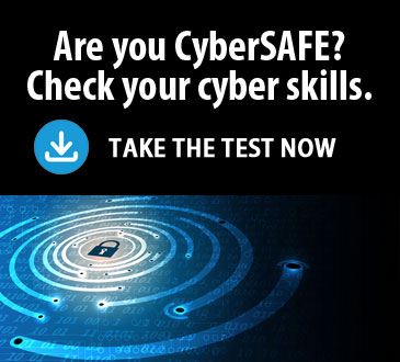 Are CyberSAFE? Test your cyber skills with our FREE CyberSAFE Readiness Test