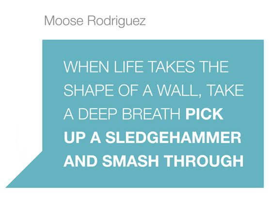 Moose Rodriguez Quote